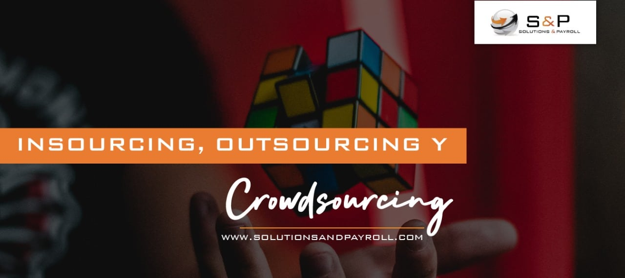 INSOURCING, OUTSOURCING Y CROWDSOURCING
